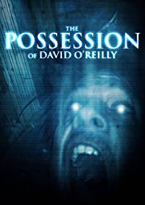 The Torment AKA The Possession of David O'Reilly (2010)
